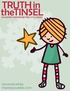 Truth in the Tinsel {An Advent Experience for Little Hands}