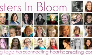 Join us! Sisters in Bloom is Launching Today!