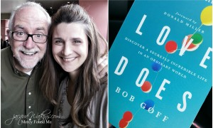 How Bob Goff Showed Me Love Does