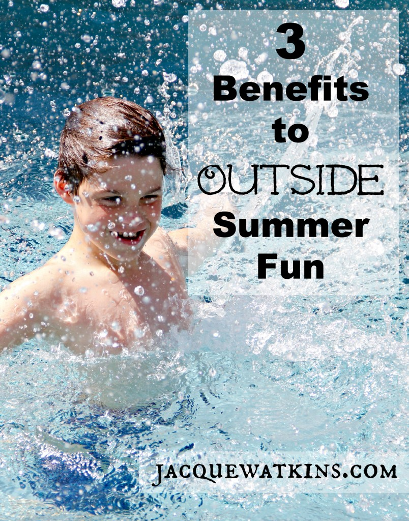 3 Benefits to Outside Summer Fun