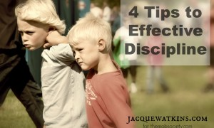 4 Tips to Effective Discipline
