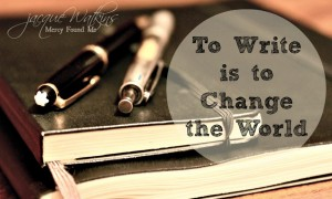 To Write is the Change the World