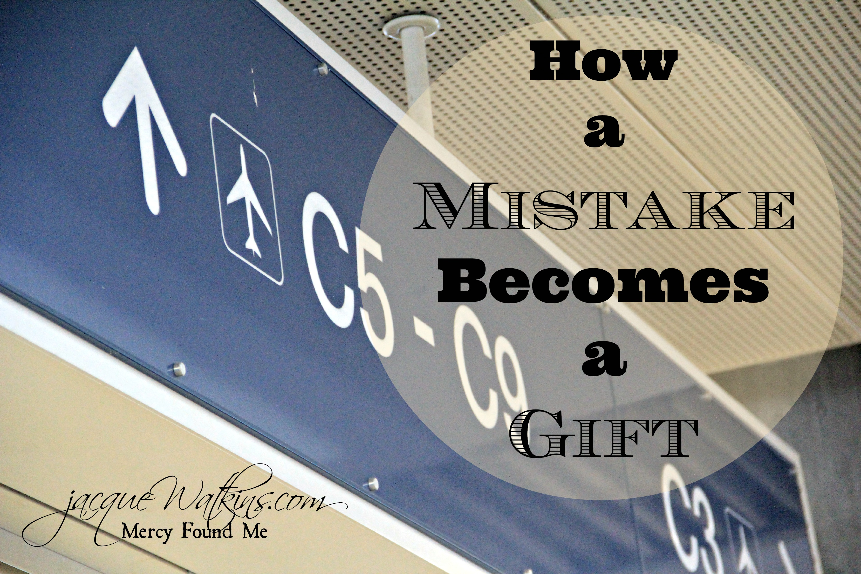 How a Mistake Becomes a Gift