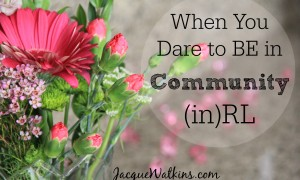 When You Dare to BE in Community :: (in)RL 2014