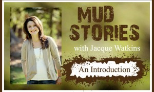 MS 001: Welcome to the Mud Stories Podcast!