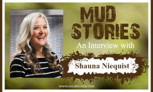 MS 038 Shauna Niequist: Walking Through Mud and Learning to Savor Along the Way