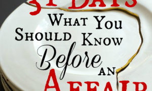 MS 061: My Mud Story and 31 Days of What You Should Know Before An Affair
