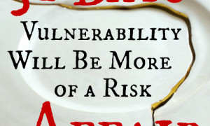 Day 3: Vulnerability Will Be More of a Risk