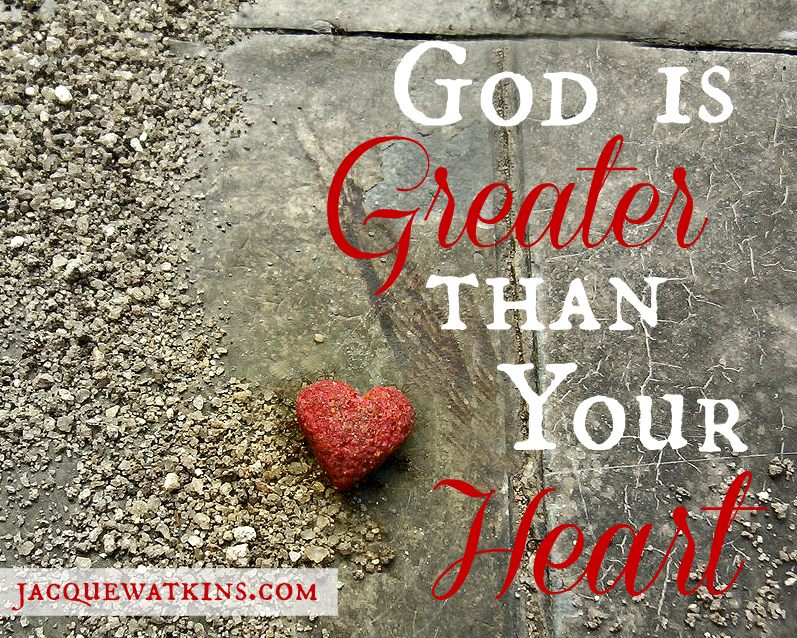 Day 25: {Scripture and Song} God Is Greater Than Your Heart