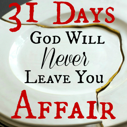 Day 31: God Will Never Leave You