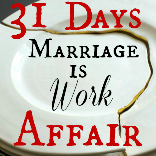 Day 28: Marriage is Work