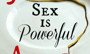 Day 14: Sex Is Powerful