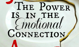 Day 10: The Power is in the Emotional Connection