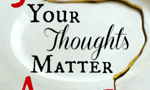 Day 6: Your Thoughts Matter