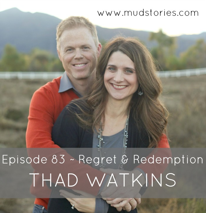 MS 083 Thad Watkins: Relationships, Regret, and Redemption