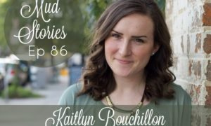 MS 086 Kaitlyn Bouchillon: Broken Friendship, Health Crisis and Trusting in the in Between