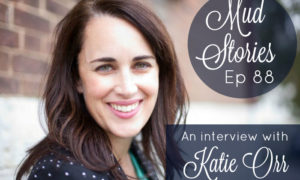 MS 088 Katie Orr: Depression, Unexpected Grief and Studying the Bible