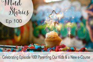 MS 100: Celebrating, Parenting our Kids and a NEW e-Course!